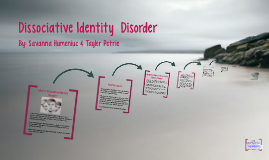 Dissociate Identity  Disorder
