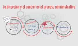 La dirección y el control en el proceso administrativo