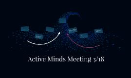 Active Minds Meeting 3/18