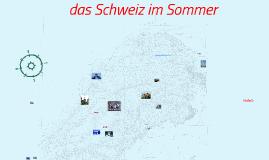 das Schweiz im Sommer