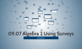 Copy of 09.07 Algebra 2 Using Surveys