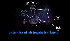 Copy of Efecto del Internet en la Sexualidad de los Jóvenes