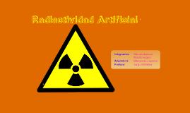 Copy of Radiactividad Artificial