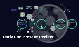 Dativ und Present Perfect