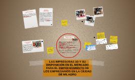 LAS IMPRESORAS 3D Y SU DISPOCICIÓN EN EL MERCADO PARA EL EMP