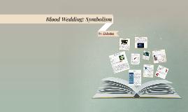 Copy of Blood Wedding: Symbolism