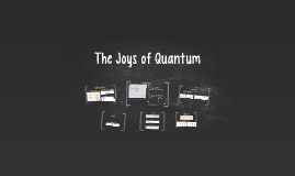 The Joys of Quantum