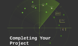 Copy of Completing Your Project