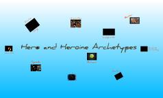 Hero and Heroine Archetypes
