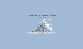 Chemistry All Around Us Project