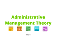 Copy of Administrative Maganement Theory