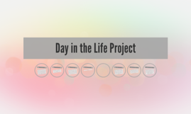 Day in the Life Project