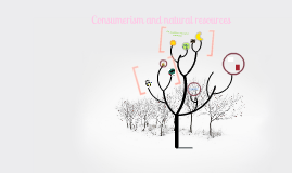 Copy of Consumerism and natural resources