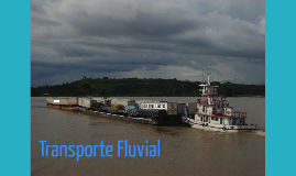 Copy of Transporte Fluvial