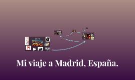 Mi viaje a Madrid, Spain.