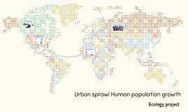 Urban sprawl Human population growth