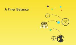 A Finer Balance