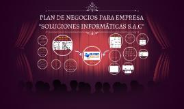 """PLAN DE NEGOCIOS PARA EMPRESA """"SISTEMAS INFORMÁTICOS S.A.C"""""""