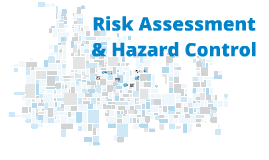 Risk Assessment & Hazard Control