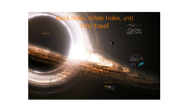 Black holes, White holes, and Time Travel