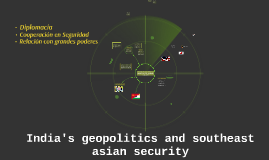 India's geopolitics and southeast asian security