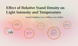Effect of Relative Stand Density on Light Intensity and Temp