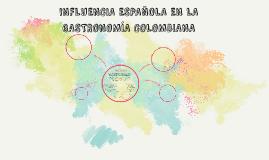 INFLUENCIA ESPAÑOLA EN LA GASTRONOMÍA COLOMBIANA