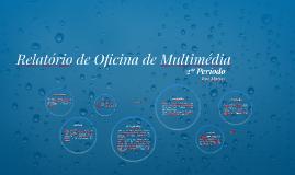 Relatório de Oficina de Multimédia