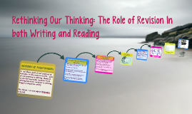 Rethinking Our Thinking: The Role of Revision In both Writin