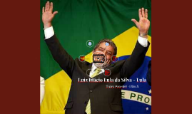 Luiz Inácio Lula da Silva - Lula