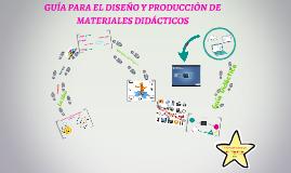 Copy of GUÍA PARA EL DISEÑO Y PRODUCCIÓN DE MATERIALES DIDÁCTICOS