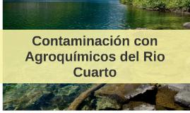 Contaminación con Agroquímicos del Rio Cuarto