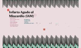 Copy of Infarto Agudo al Miocardio