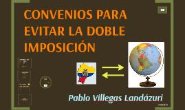 1 CONVENIOS PARA EVITAR LA DOBLE IMPOSICIÓN (caso Ecuador)