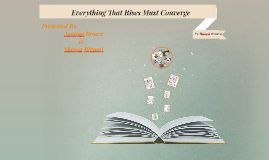 the use of literary devices in everything that rises must converge by flannery oconnor As well as hawthorne's usage of other literary devices no  oconnorwps works of flannery o  everything that rises must converge and.