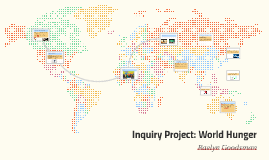 Inquiry Project: World Hunger