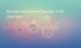 Reactive Attachment Disorder in classroom