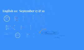 English 10:  September 17 & 19