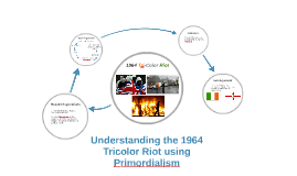 Understanding the 1964 Tricolor Riot using Primordialism