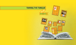 Copy of TAMING THE TONGUE