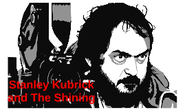 Stanley Kubrick and The Shining