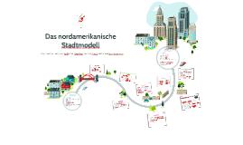 Copy of Das nordamerikanische Stadtmodell