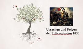 Ursachen und Folgen der Julirevolution 1830