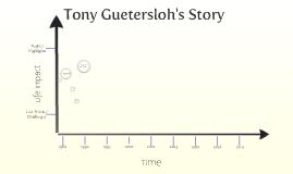 Tony Guetersloh Story