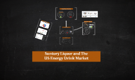 Suntory Liquids and the US Energy Drinks market