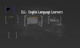 ELL:  English Language Learners