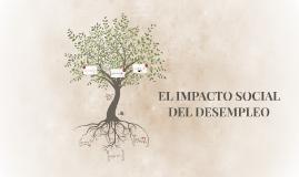 EL IMPACTO SOCIAL DEL DESEMPLEO