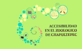 ACCESIBILIDAD EN EL ZOOLOGICO DE CHAPULTEPEC