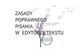 Copy of Zasady poprawnego pisania w edytorze tekstu
