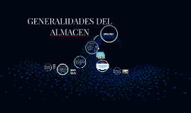 Copy of GENERALIDADES DEL ALMACEN